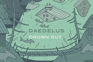 daedelus-drown-out